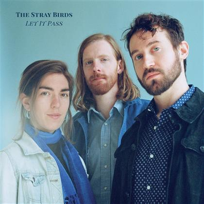 Stray Birds - Let It Pass