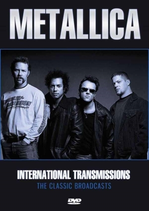 Metallica - International Transmissions (Inofficial)