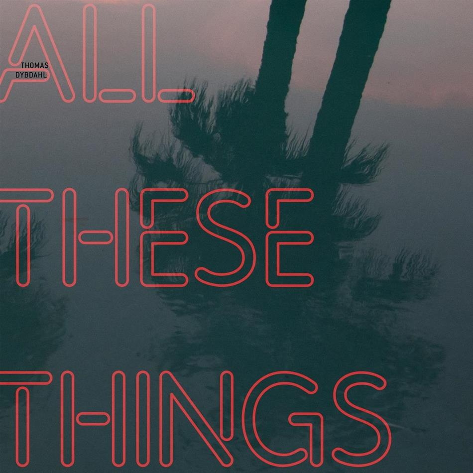 Thomas Dybdahl - All These Things (Gatefold, LP)