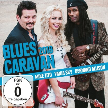 Mike Zito, Vanja Sky & Bernard Allison - Blues Caravan 2018 (CD + DVD)