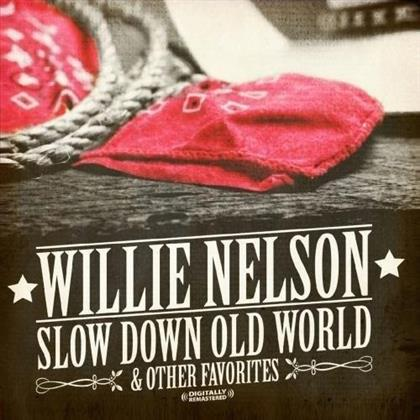 Willie Nelson - Slow Down Old World - And Other Favourites (Remastered)