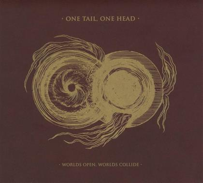 One Head One Tail - Worlds Open, Worlds Collide (Digipack)
