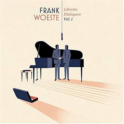 Frank Woeste - Libretto Dialogues Vol. 1
