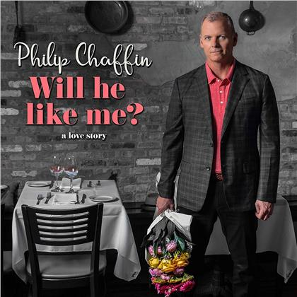 Philip Chaffin - Will He Like Me? A Love Story