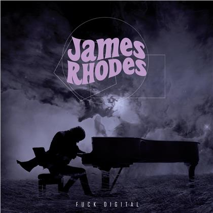 James Rhodes - Fuck Digital (LP)