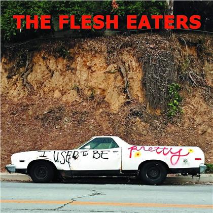 Flesh Eaters - I Used To Be A Pretty (LP + Digital Copy)