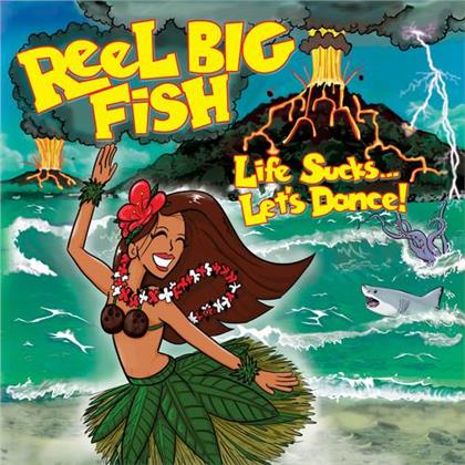 Reel Big Fish - Life Sucks...Let's Dance!