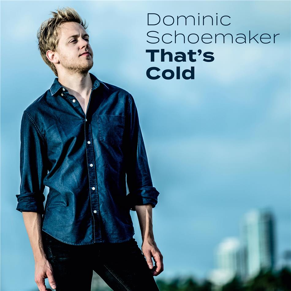 Dominic Schoemaker - That's Cold