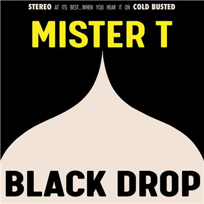 Mister T - Black Drop (LP)