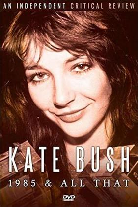 Kate Bush - 1985 & All That (Inofficial)