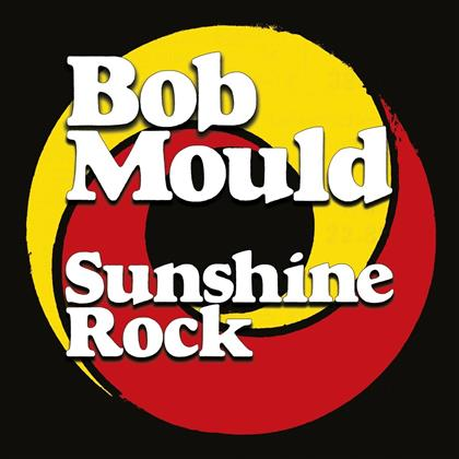 Bob Mould (Ex-Hüsker Dü) - Sunshine Rock (LP)