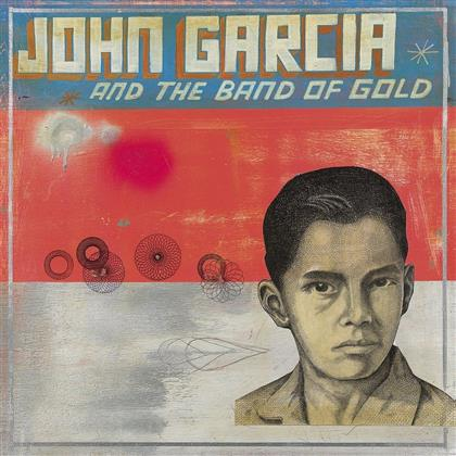 John Garcia (Kyuss) - John Gacria & The Band Of Gold