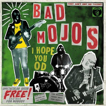 Bad Mojos - I Hope You Od (LP)