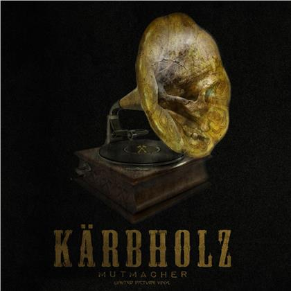 "Kärbholz - Mutmacher (Limited Edition, Picture Disc, 7"" Single)"