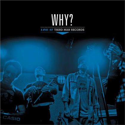 Why - Live At Third Man Records (Third Man Records, LP)