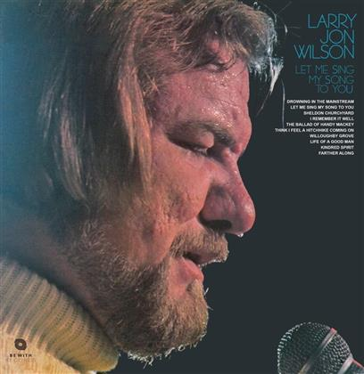 Larry Jon Wilson - Let Me Sing My Song To (LP)