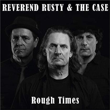 Reverend Rusty & The Case - Rough Times (LP)