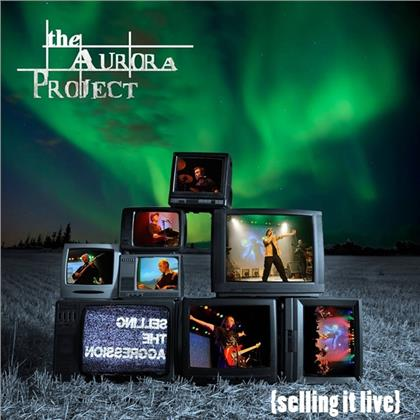 The Aurora Project - Selling It Live