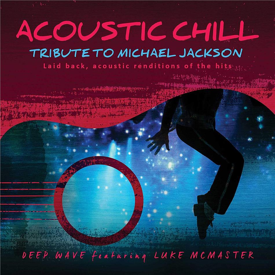 Deep Wave & Luke McMaster - Acoustic Chill: Tribute To Michael Jackson