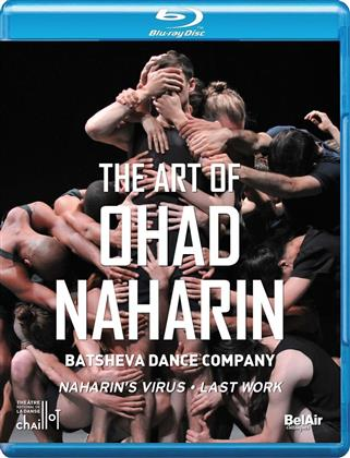 Batsheva Dance Company - The Art of Ohad Naharin - Naharin's Virus & Last Work (Bel Air Classique)