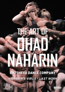 Batsheva Dance Company - The Art of Ohad Naharin - Naharin's Virus & Last Work