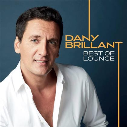 Dany Brillant - Best of Lounge