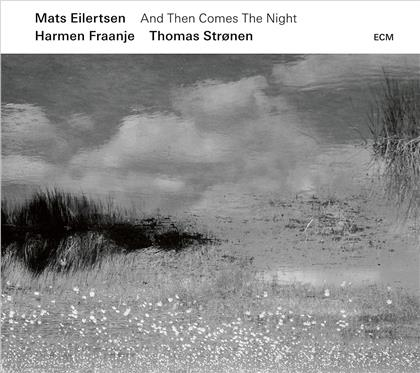 Mats Eilertsen - And Then Comes The Night