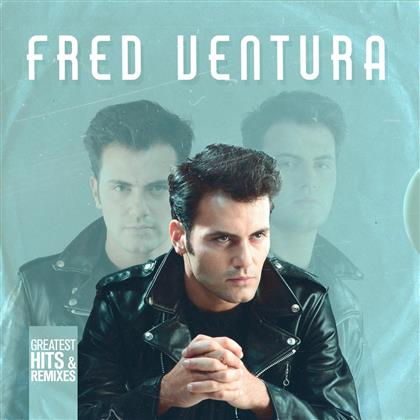 Fred Ventura - Greatest Hits & Remixes (2 CDs)
