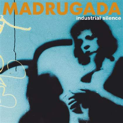 Madrugada - Industrial Silence (Music On CD, 2019 Reissue)