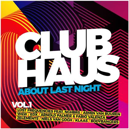 Clubhaus Vol. 1 - About Last Night