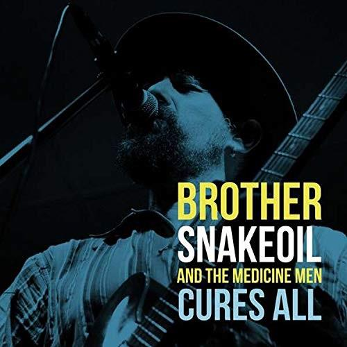 Brother Snakeoil & The Medicine Men - Cures All