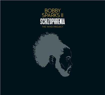 Bobby Sparks II - Schizophrenia - The Yang Project (2 LPs)