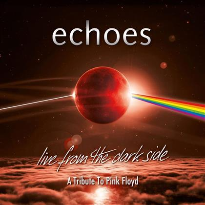 Echoes - Live From The Dark Side (2 CDs + Blu-ray)