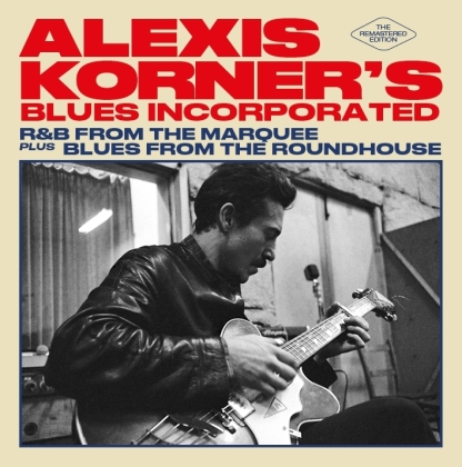 Alexis Korner - R&B From The Marquee/ Blues From The Roundhouse (24 Bit Remastered)