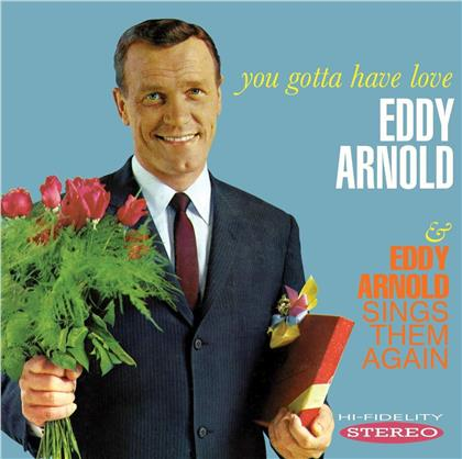 Eddy Arnold - You Gotta Have Love /Sings Them Again