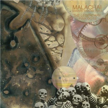 Legendary Pink Dots - Malachai (Shadow Weaver Part 2) (2019 Reissue, Limited Edition, 2 LPs)