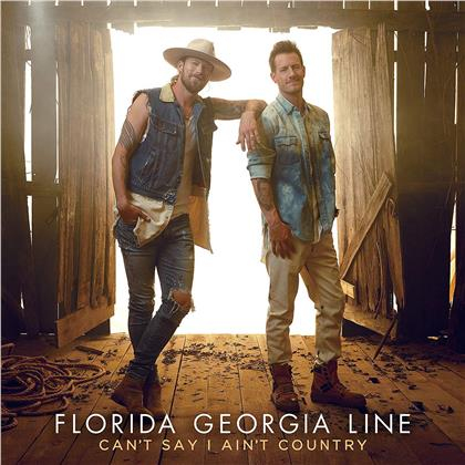 Florida Georgia Line - Can't Say I Ain't Country (LP)