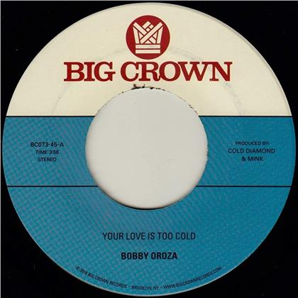 "Bobby Oroza - Your Love Is Too Cold (7"" Single)"