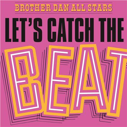Brother Dan All Stars - Lets Catch The Beat (Music On Vinyl, Colored, LP)