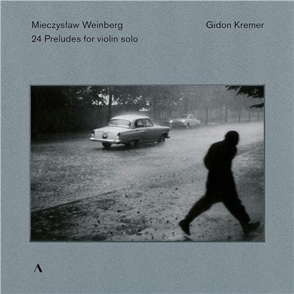 Mieczyslaw Weinberg (1919-1996) & Gidon Kremer - 24 Preludes For Cello Solo Op. 100 - Arr. For Violin By Gidon Kremer