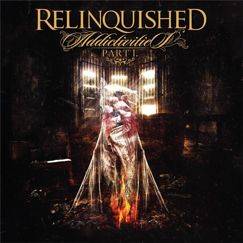 Relinquished - Addictivities Pt. 1
