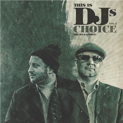 This Is DJ's Choice Vol. 3 - Compiled By Marc Hype & DJ Suspect (2 LPs + Digital Copy)