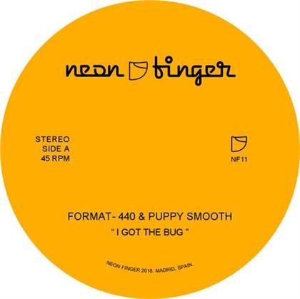 "Format-440 & Puppy Smooth - I Got The Bug / Step 2 This (7"" Single)"