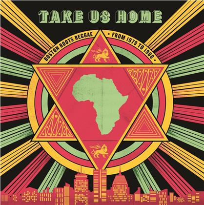 Take Us Home - Boston Roots Reggae (1979-1988) (2 LPs)