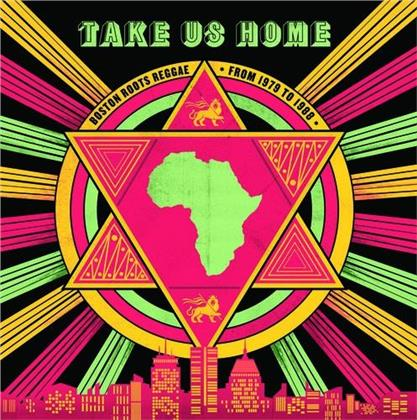 Take Us Home - Boston Roots Reggae (1979-1988)