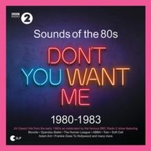 Sounds Of The 80s - Dont You Want Me (1980-1983) (2 LPs)