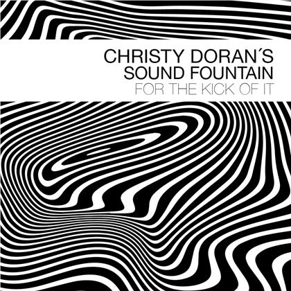 Christy Doran & Sound Fountain - For The Kick Of It