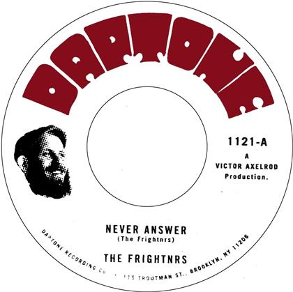 "The Frightnrs - Never Answer / Question (Dub) (7"" Single)"