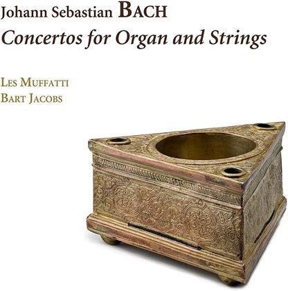 Bart Jacobs, Les Muffatti & Johann Sebastian Bach (1685-1750) - Concertos For Organ And Strings