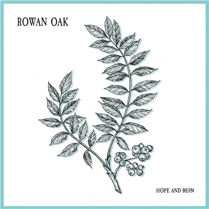 Rowan Oak - Hope & Ruin EP (Limited Edition, LP)